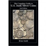 Brian Smith's <i>Complete Guide to U.S. Junk Silver Coins</i> Worthwhile for Silver Enthusiasts