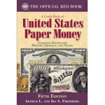 Whitman to Debut Fifth Edition of <i>Guide Book of United States Paper Money</i> at ANA World's Fair of Money