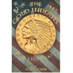 Pradeau Book Award Winner Allan Schein Announces Follow Up Effort, <i>Gold Indians of Bela Lyon Pratt </i>