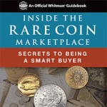 A new book for the serious coin collector: <em>Inside the Rare Coin Marketplace</em>