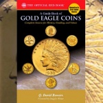<em>A Guide Book of Gold Eagle Coins</em>: Dave Bowers, books, and America's $10 gold coins