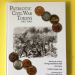 The Civil War Token Society raises the bar with <em>Patriotic Civil War Tokens</em>, Sixth Edition